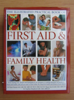 Anticariat: Peter Fermie  - The illustrated practical book of first aid and family health