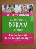 Pierre Dukan - La methode Dukan illustree
