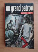Anticariat: Pierre Very - Un grand patron