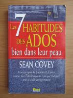 Anticariat: Sean Covey - Les 7 habitudes des ados. Bien dans leur peau