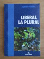 Anticariat: Sonny Perseil - Liberal la plural