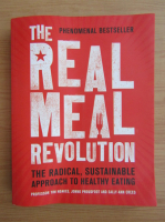 Anticariat: The real meal revolution. The radical, sustainable approach to healthy eating