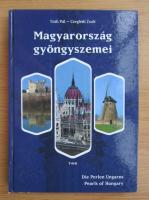 Anticariat: Toth Pal - Magyarorszag gyongyszemei