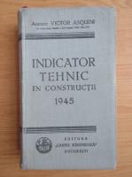 Anticariat: Victor Asquini - Indicator tehnic in constructii (1945)