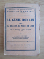 Anticariat: Albert Grenier - Le genie romain dans la religion, la pensee et l'art (1925)