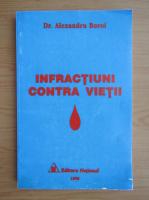 Anticariat: Alexandru Boroi - Infractiuni contra vietii
