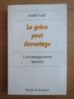 Anticariat: Andre Louf - La grace peut davantage