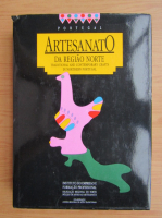 Anticariat: Artesanato de regiao norte. Traditional and contemporary crafts in Northern Portugal