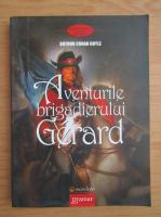 Anticariat: Arthur Conan Doyle - Aventurile brigadierului Gerard