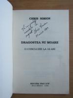 Chris Simon - Dragostea nu moare (cu autograful autorului)