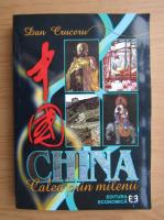 Anticariat: Dan Cruceru - China. Calea prin milenii