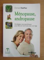 Anticariat: Daniel Kieffer - Menopause, andropause. Strategies naturopathiques pour etre en harmonie avec son age