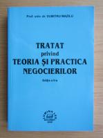 Anticariat: Dumitru Mazilu - Tratat privind teoria si practica negocierilor