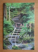 Anticariat: Ellen G. White - Calea catre Hristos