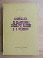 Anticariat: Eugen Gh. Vasilescu - Organizarea si planificarea circulatiei banesti si a creditului