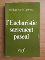 Anticariat: F. X. Durrwell - L'Eucharistie sacrement pascal