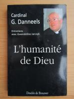 Anticariat: G. Danneels - L'humanite de Dieu