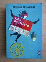 Anticariat: Gabriel Chevallier - Les heritiers Euffe