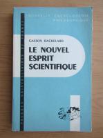 Anticariat: Gaston Bachelard - Le nouvel esprit scientifique