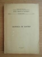 Anticariat: Geofizica de santier, seria D, nr. 6, 1966
