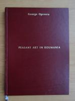 George Oprescu - Peasant art in Roumania (1929)