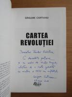 Anticariat: Grigore Cartianu - Cartea revolutiei (cu autograful autorului)