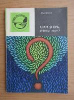 Anticariat: I. Peatnitchi - Adam si Eva, stramosii nostri?