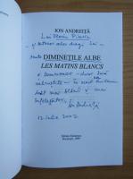 Anticariat: Ion Andreita - Diminetile albe (editie bilingva, cu autograful autorului)