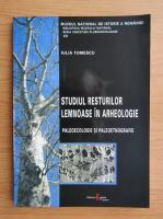 Iulia Tomescu - Studiul resturilor lemnoase in arheologie