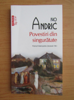 Anticariat: Ivo Andric - Povestiri din singuratate (Top 10+)
