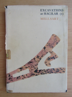 Anticariat: James Mellaart - Excavations at hacilar (volumul 1)