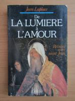 Anticariat: Jean Laplace - De la lumiere a l'amour