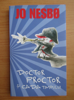 Jo Nesbo - Doctor Proctor si Cada Timpului