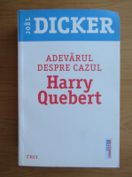 Anticariat: Joel Dicker - Adevarul despre cazul Harry Quebert