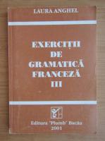 Laura Anghel - Exercitii de gramatica franceza (volumul 3)