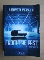 Anticariat: Lauren Peretti - From the past (volumul 1)