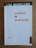 Anticariat: Liza Marklund - Explozii in Stokcholm