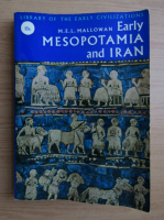 Anticariat: M. E. L. Mallowan - Early Mesopotamia and Iran