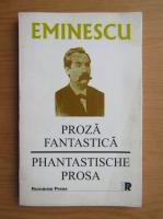 Anticariat: Mihai Eminescu - Proza fantastica (editie bilingva)