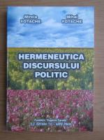 Anticariat: Mihai Fotache - Hermeneutica discursului politic