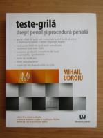 Anticariat: Mihail Udroiu - Teste grila. Drept penal si procedura penala