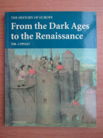 Anticariat: Mitchell Beazley - The history of Europe. From the Dark Ages to the Renaissance