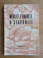 Anticariat: Neolit i eneolit u slavoniji