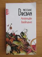 Anticariat: Nicolae Breban - Animale bolnave (Top 10+)