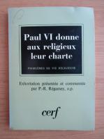 Anticariat: P. R. Regamey - Paul VI donne aux religieux leur charte