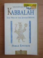 Anticariat: Perle Epstein - Kabbalah. The way of the jewish mystic