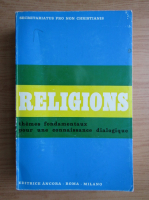 Anticariat: Religions. Themes fondamentaux pour une connaissance dialogique