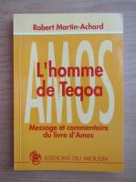 Robert Martin Achard - L'homme de Teqoa
