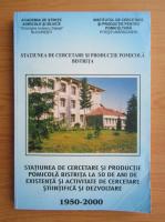 Anticariat: Statiunea de Cercetare si Productie Pomicola Bistrita la 50 de ani de existenta si activitate de cercetare stiintifica si dezvoltare, 1950-2000