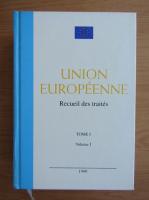 Anticariat: Union Europennee. Recueil des traites (tomul 1, volumul 1)